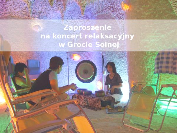 Zaproszenie na koncert relaksacyjny w Grocie Solnej Poznań